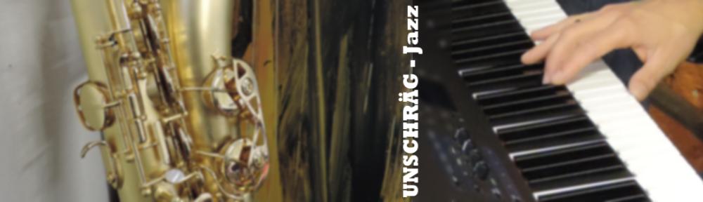 Unschräg—Jazz